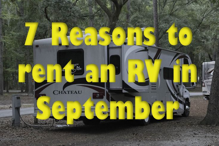 Why September is an ideal month to rent an RV and take to the road.  http://dougbardwell.com/db/2016/09/20/7-reasons-to-rent-an-rv-in-september/