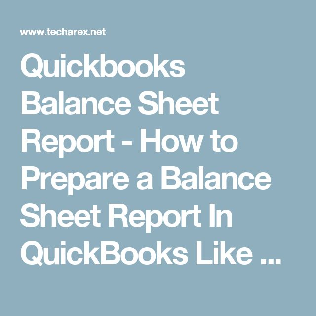 Quickbooks Balance Sheet Report - How to Prepare a Balance Sheet - prepare balance sheet