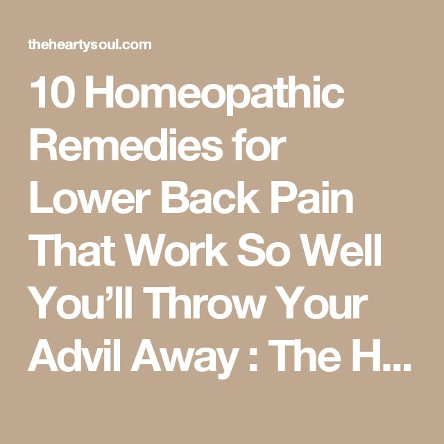 10 Homeopathic Remedies for Lower Back Pain That Work So Well You'll Throw Your Advil Away : The Hearty Soul