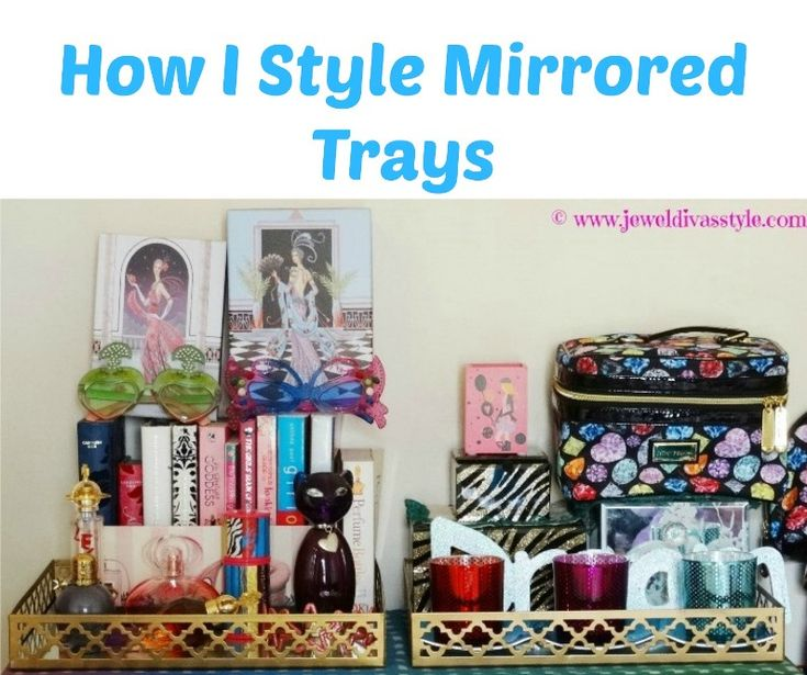 JDS - MIRRORED TRAYS - http://jeweldivasstyle.com/home-decor-style-spotlight-mirror-trays/