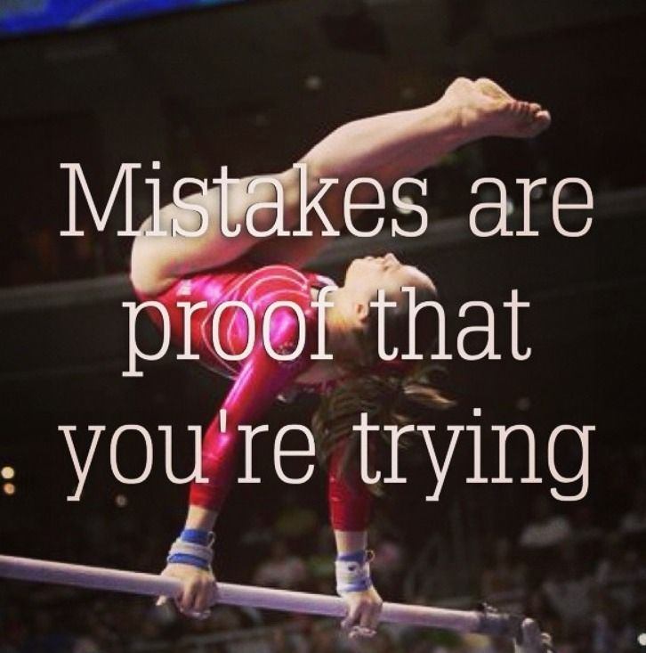 Don't be afraid of mistakes; be afraid of not trying!