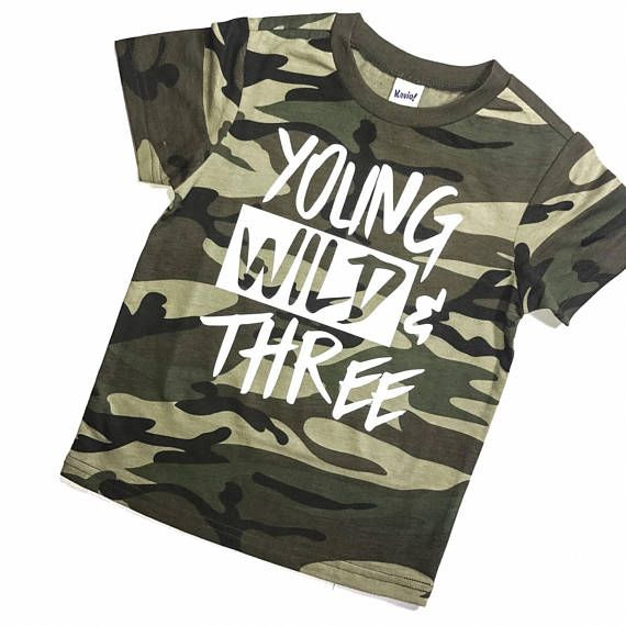 Young Wild and Three Camo Shirt Boys Third Birthday Boys