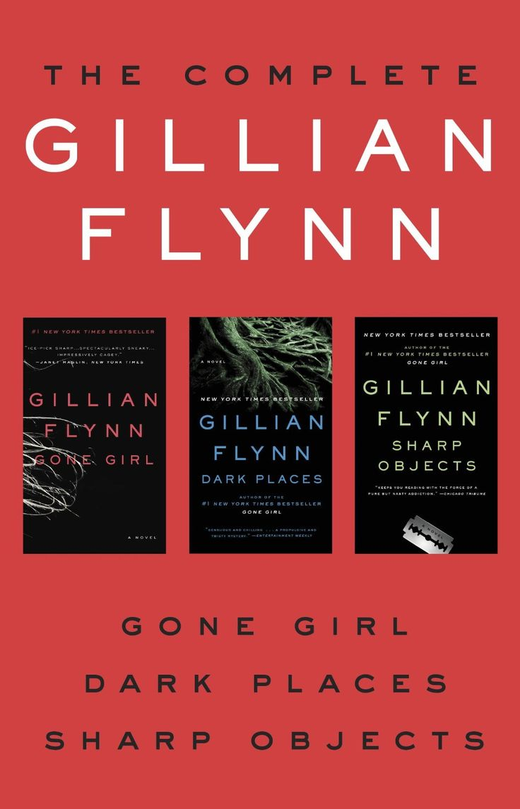 Theplete Gillian Flynn Collection Set: Gone Girl, Dark Places, Sharp  Objects Ebook