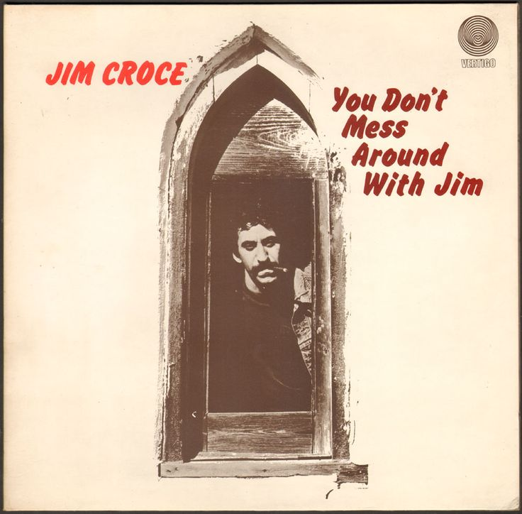 You Don't Mess Around with Jim 1972
