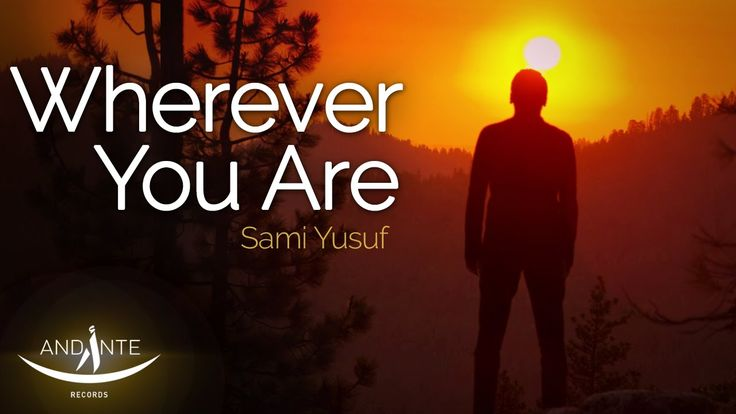 Sami Yusuf-Wherever You Are | English | (Official Lyric Video HD)