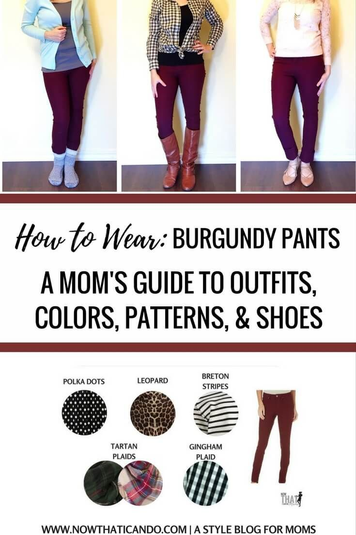 Don't know what to wear with your burgundy pants? Here are 9+ outfits with burgundy pants! The blog post includes helpful infographics on what colors, patterns, and shoes to wear with burgundy pants. Written by a mom with moms in mind! Click through for more and a free printable.