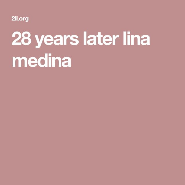 28 years later lina medina