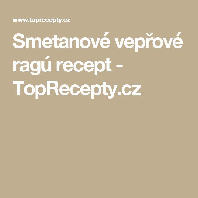 Smetanové vepřové ragú recept - TopRecepty.cz