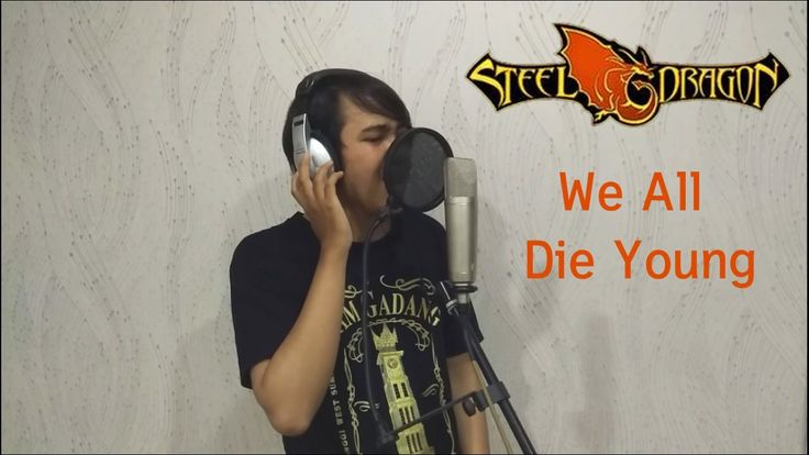 We All Die Young - Steel Dragon / Steel Heart [ Vocal Cover by Erlangga ...