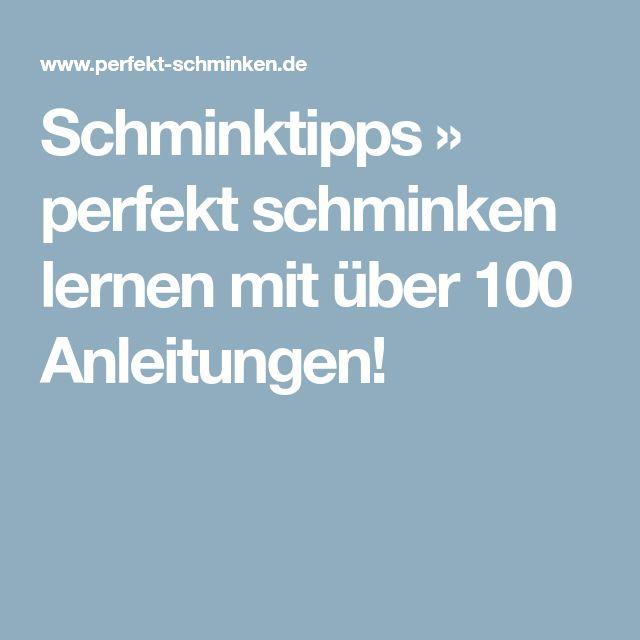 Schminktipps » perfekt schminken lernen mit über 100 Anleitungen!