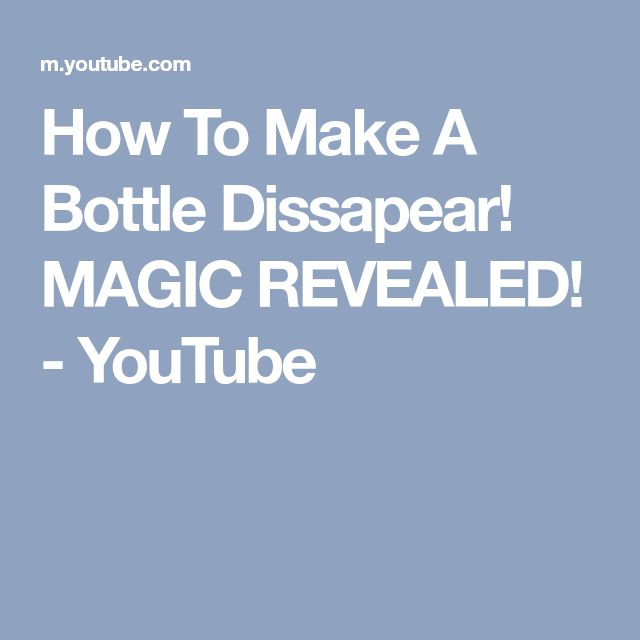 How To Make A Bottle Dissapear! MAGIC REVEALED! - YouTube