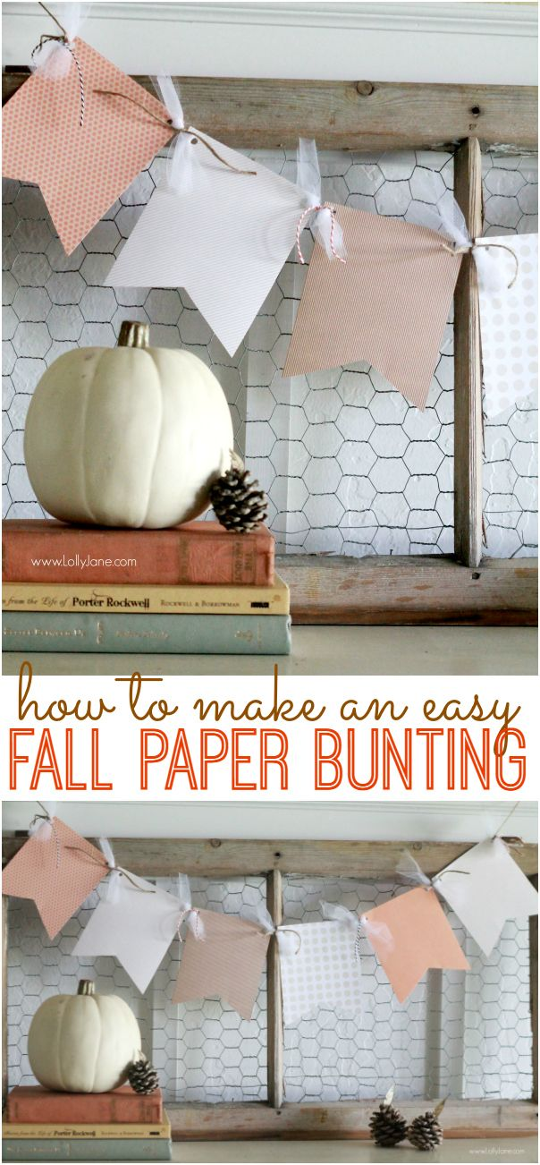 How to make an easy paper bunting. Cute and fast fall decor idea, this fall paper bunting is a great gift idea too! via @LollyJaneBlog/