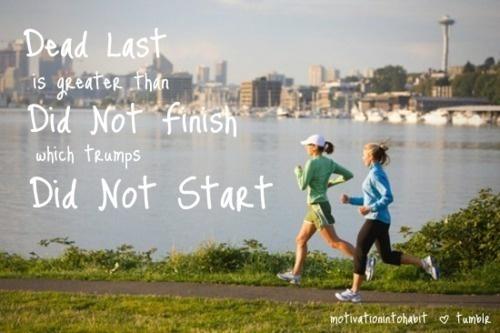 Dead last is better than not starting.Remember This, Half Marathons, Motivation Quotes, So True, Keep Running, Running Quotes, True Stories, Finish Line, Running Motivation