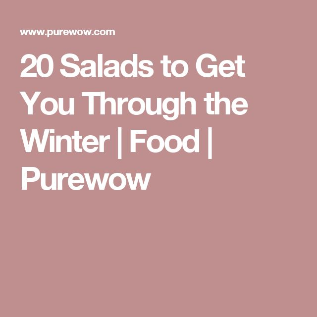 20 Salads to Get You Through the Winter   Food   Purewow