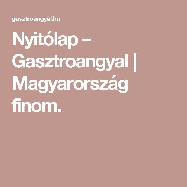 Nyitólap – Gasztroangyal | Magyarország finom.