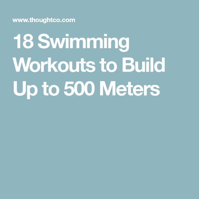 18 Swimming Workouts to Build Up to 500 Meters