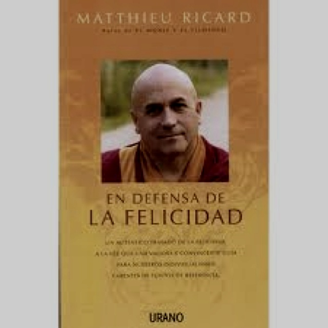 Matthieu Ricard: About positive psichology, the search for happiness...