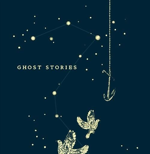 Ghost Stories. I wasn't sure about Ghost Stories, but know I'm really excited!
