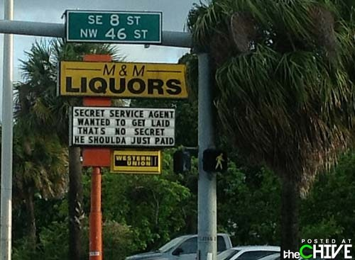 It's sad when the Secret Service needs to take advice from a liquor store sign.: Funny Signs, Store Signs, Secret Service, The Secret, Liquor Store