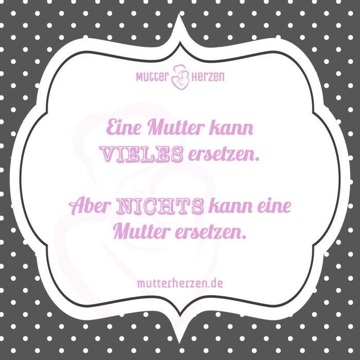Mütter sind doch unersetzlich  Mehr schöne Sprüche auf: www.mutterherzen.de  #liebe #mutterliebe #mutter #mama #mutti #unersetzlich