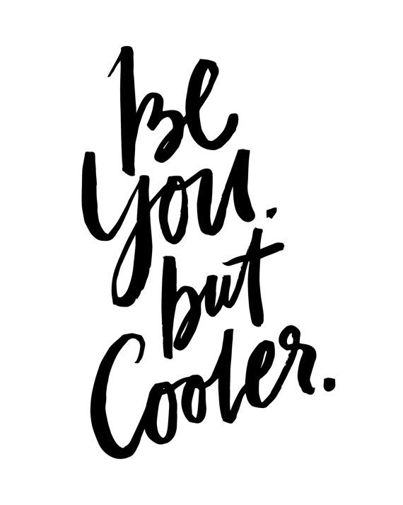 Be You But Cooler Handwritten Handlettered by planeta444