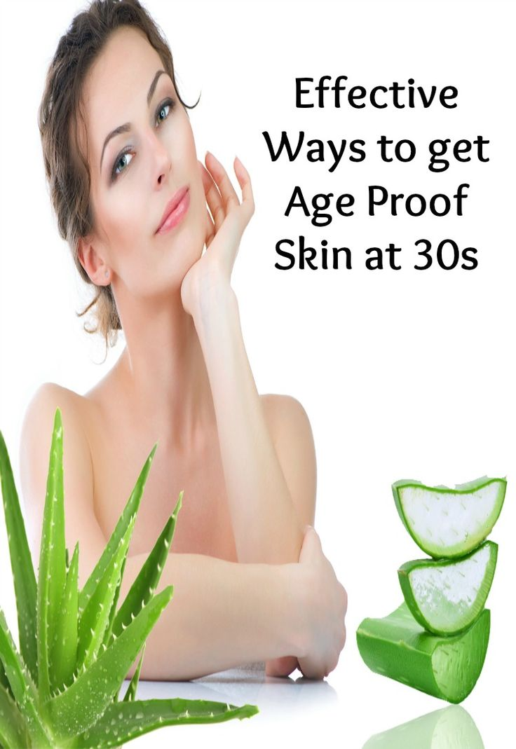 Effective Ways to Get Age Proof Skin in 30s