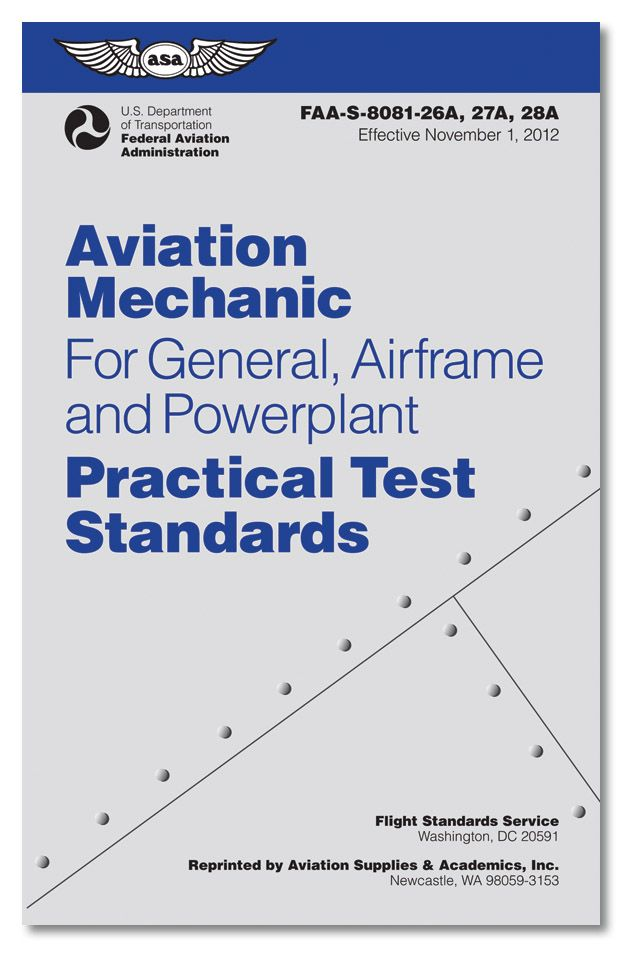 AMT Practical Test Standards (4th Edition) This edition of Practical Test Standards covers all three General, Airframe, and Powerplant.