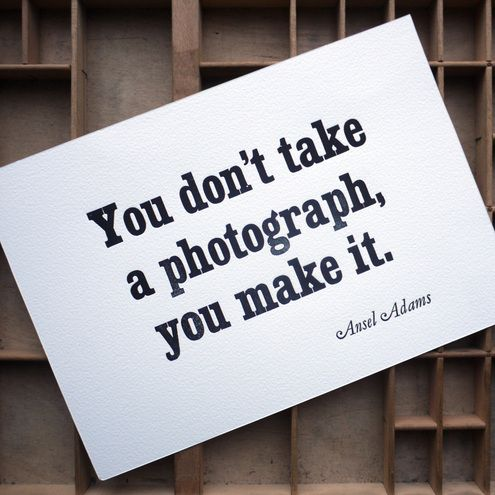 Ansel Adams quote.