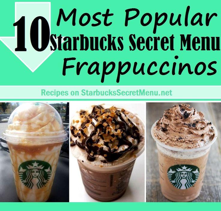 Try one of the 10 Most Popular Starbucks Secret Menu Frappuccinos! http://starbuckssecretmenu.net/10-most-popular-starbucks-secret-menu-frappuccinos/