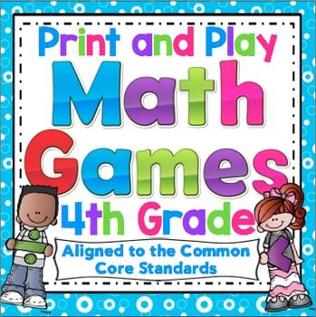 Math Games and Centers: 4th Grade Print and Play Math Games - Make math class something to look forward to! This collection of 50+ print and play math games were designed to review important skills, be easy to play, encourage higher level thinking, and require little or