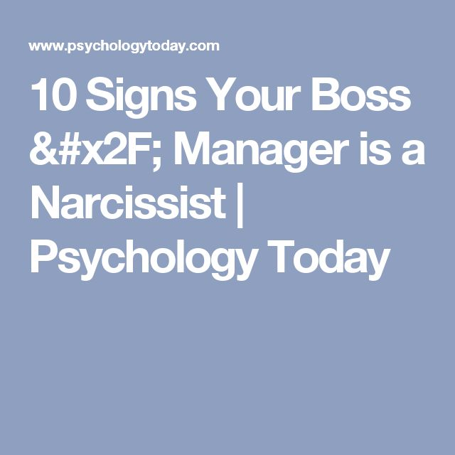 10 Signs Your Boss / Manager is a Narcissist | Psychology Today