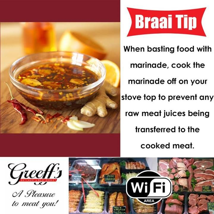 Greeffs Butchery & Cafe Braai tip: When basting food with marinade, cook the marinade off on your stove top to prevent any raw meat juices being transferred to the cooked meat. #tips #braai