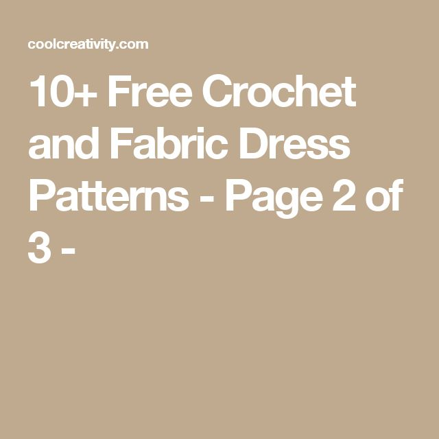10+ Free Crochet and Fabric Dress Patterns - Page 2 of 3 -