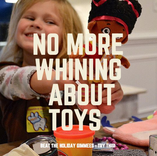 When You're Sick and Tired of Your Kids Whining for New Toys, Try THIS - See more at: http://lisajobaker.com/2015/11/when-youre-sick-and-tired-of-your-kids-whining-for-new-toys-try-this/
