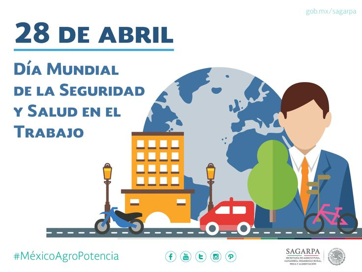 Día Mundial de la Seguridad y la Salud en el Trabajo. SAGARPA SAGARPAMX #MéxicoAgroPotencia