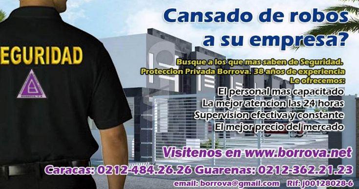 Borrova es una de las empresas pioneras de la seguridad en venezuela. Con mas de 40 años de experiencia es sin duda una de sus mejores opciones. Contacto: 0212-484.26.26 borrova1@hotmail.com - www.borrova.net - #seguridad #vigilancia #venezuela