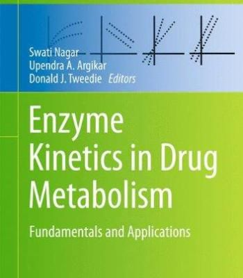 Enzyme Kinetics In Drug Metabolism: Fundamentals And Applications PDF