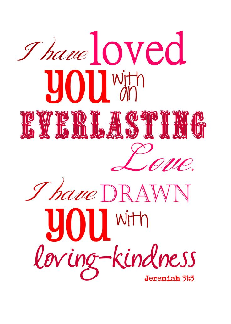 Attractive Framed Valentine I Have Loved You God LOVES You Free Printable To Share Great Ideas