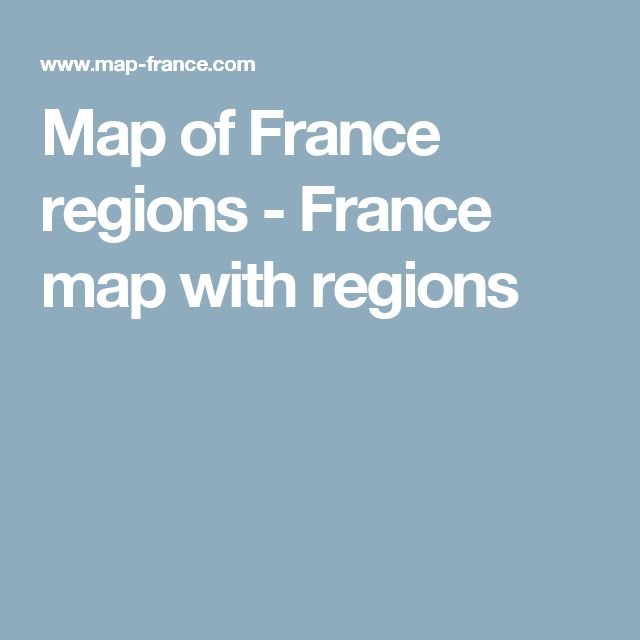 Map of France regions - France map with regions