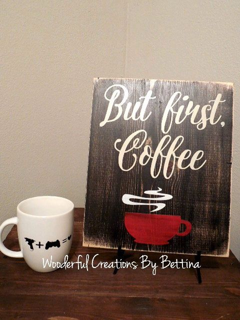 Kitchen Sign Rustic Wooden Coffee Sign Wall Hanging But First Coffee by WCbyBettina on Etsy https://www.etsy.com/listing/223194226/kitchen-sign-rustic-wooden-coffee-sign