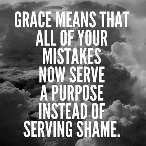 Mistakes are just another way of doing things and serve as opportunities for growth and learning, not shame. I love these words as a framework. God's grace...no shame. How freeing is this knowing!