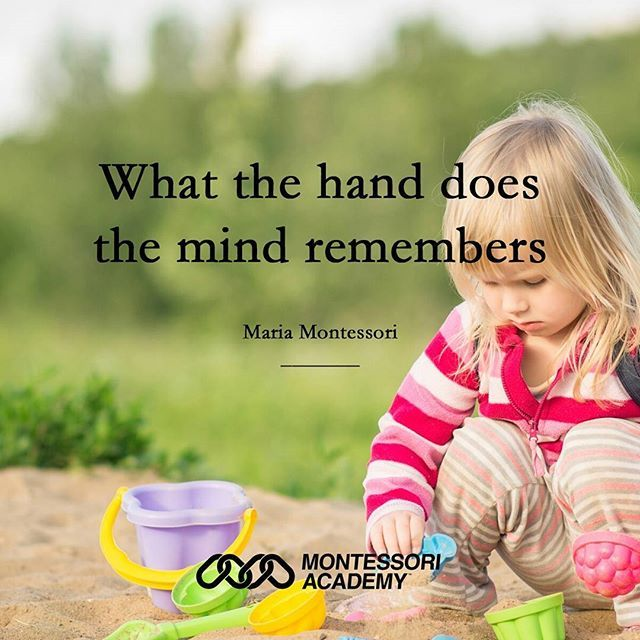 "One of the reasons why #Montessori education is so effective is because it is scientifically based on how children learn - they learn experentially. As Doctor Maria Montessori wisely stated: ""What the hand does the mind remembers."""