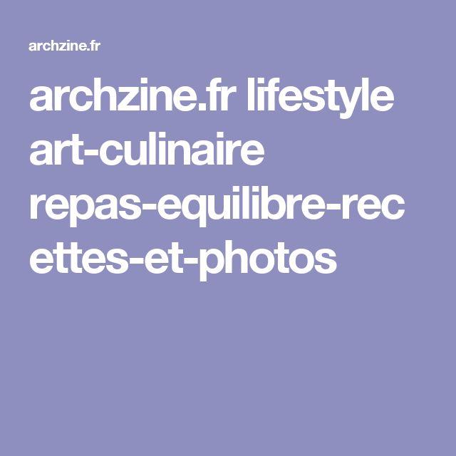 archzine.fr lifestyle art-culinaire repas-equilibre-recettes-et-photos