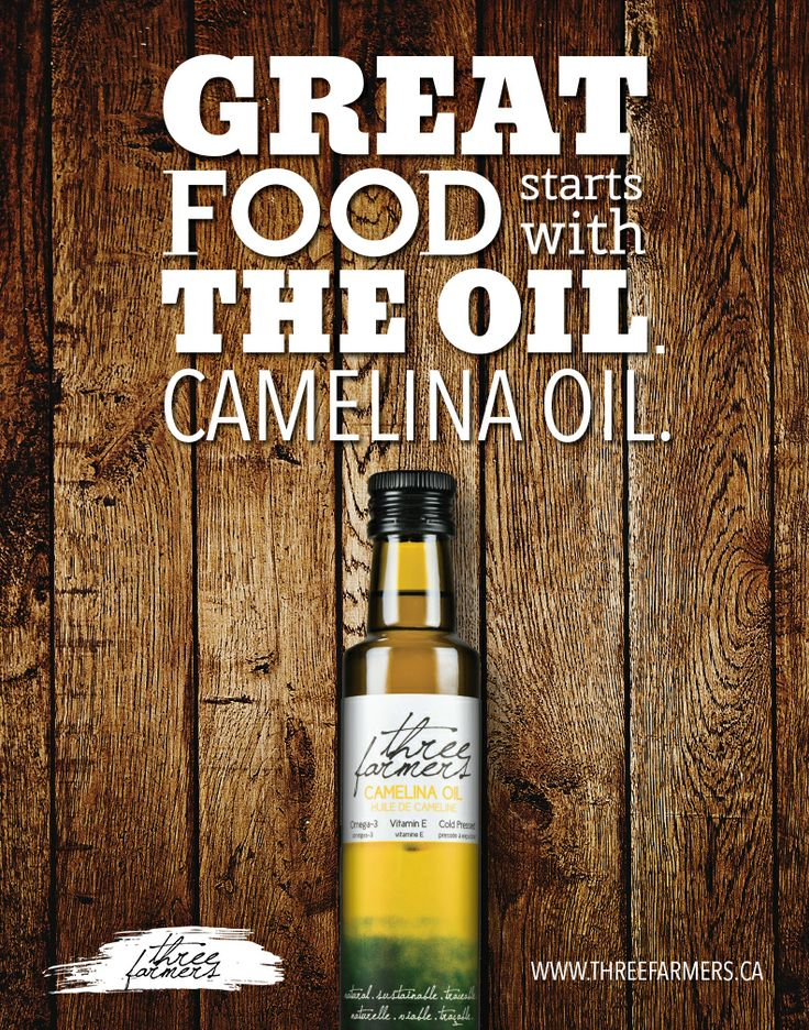 Great Food starts with the oil. Camelina Oil!