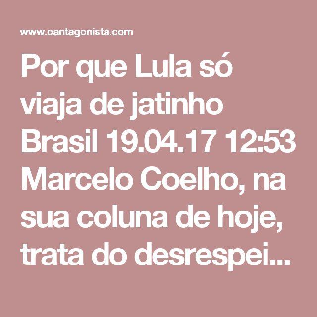 """Por que Lula só viaja de jatinho  Brasil 19.04.17 12:53 Marcelo Coelho, na sua coluna de hoje, trata do desrespeito das companhias aéreas pelos passageiros da classe econômica. A certa altura, com perdão do trocadilho, ele escreve: """"Trata-se de uma das poucas ocasiões, de resto, em que o cidadão de classe média alta se vê confrontado por flagrantes desigualdades sociais. Logo além de uma fina cortininha, estão os privilegiados da Executiva: que conforto, que luxo, que bem-estar! Fica ao…"""