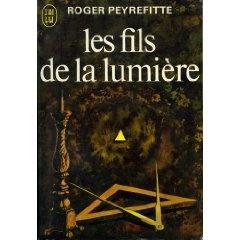 Roger Peyrefitte. Les Fils de la lumière de Roger Peyrefitte ++++
