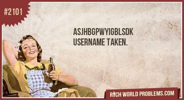 Username taken  From www.richworldproblems.com