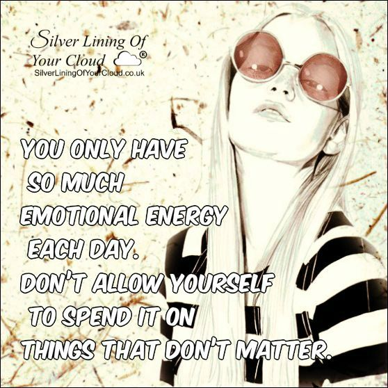 You only have so much emotional energy each day. Don't allow yourself to spend it on things that don't matter. ~Joel Osteen ..._More fantastic quotes on: https://www.facebook.com/SilverLiningOfYourCloud  _Follow my Quote Blog on: http://silverliningofyourcloud.wordpress.com/