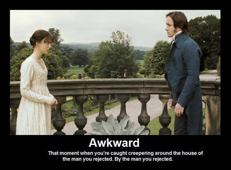 Awkward: That moment when you're caught creeping around the house of the man you rejected. By the man you rejected.