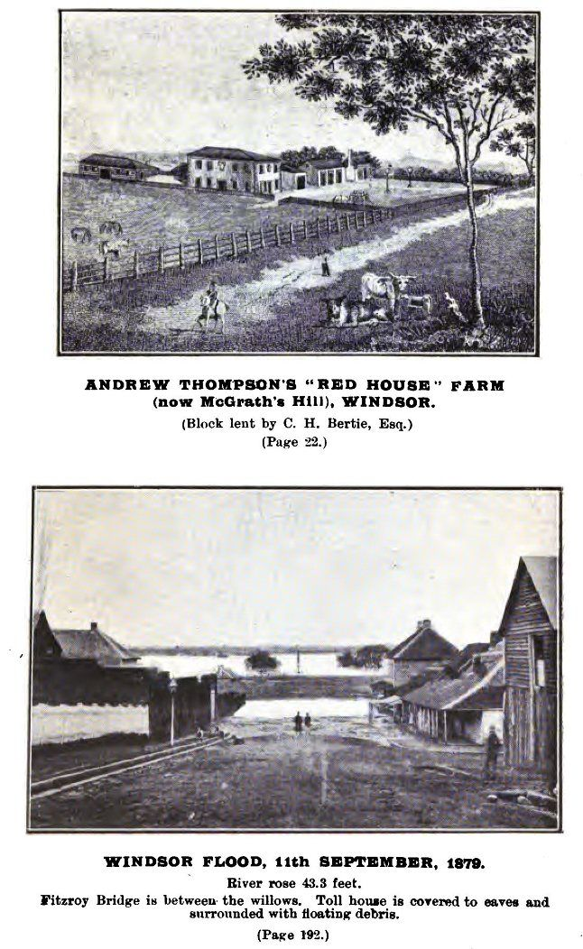 photos of Windsor from the book 'Early Days of Windsor NSW' by Jas Steele, published 1917. The lower photo shows the Hawkesbury in flood, and the toll house submerged to the roof.